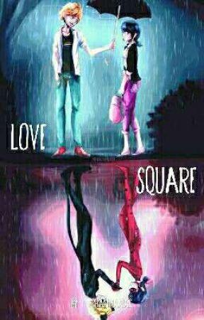 Love Square -Adrienette/LadyNoir/MariChat/Ladrien MIRACULOUS LADYBUG FANFIC by phanimaniac