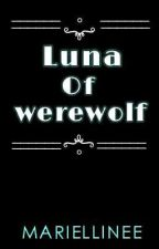 Luna of Werewolf by Mariellinee