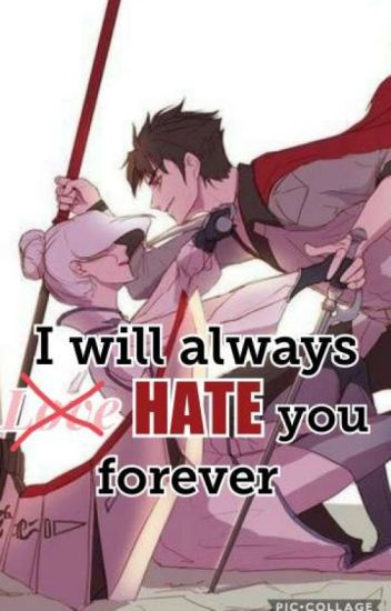 I will always (Love) HATE you *A Qrowin Story* (Complete)
