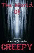 The World Of Creepy by gunawan27051996