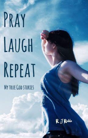 Pray, Laugh, Repeat by rjrodda