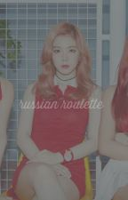 russian roulette ; 2jae (COMPLETED) by reveeluv