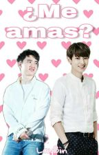 ¿Me amas? [ChanSoo] by LayBin