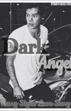 Dark Angel (A Harry Styles Love Story) by Imaginator5sos_