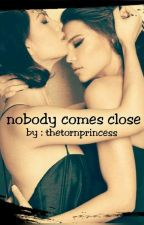Nobody Comes Close by thetornprincess