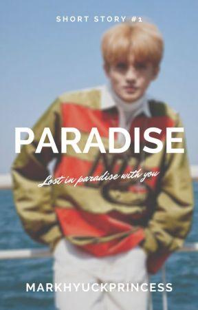 Paradise | Markhyuck by markhyuckprincess