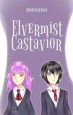 Elvermist Castavior by AnnaMezu