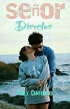 Señor Director by Ash_Cambronero