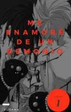 Me enamoré de un demonio. (Yaoi) by -susana-