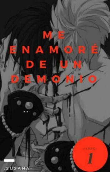 Me enamoré de un demonio. (Yaoi)