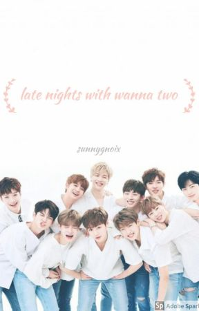 late nights with wanna two || wanna one by sunnygnoix