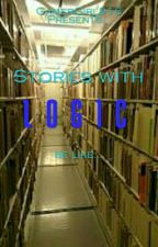 Stories With (My) Logic by GamerGirl916