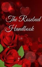 The Rosebud Handbook by The_Rosebuds