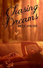 Chasing Dreams {Book 2: Chasing Butterflies} by arty_writes