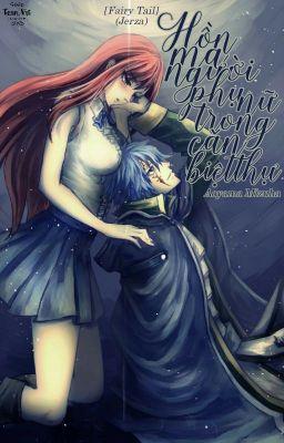 Đọc truyện [Fairy Tail] (Jerza) Hồn ma người phụ nữ trong căn biệt thự