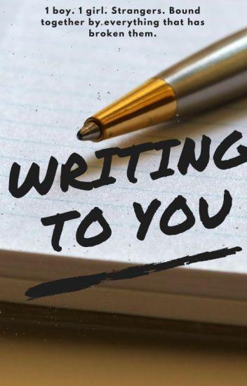 Writing to You