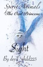 Spirit Animals - Sight (Book One of The Owl Princess series) by devil_child223