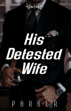 His Detested Wife by ANParker4123