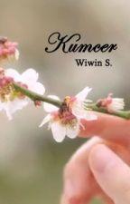 Kumcer (Kumpulan Cerpen) by WiwinSetyobekti
