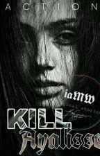 Kill Ayalisse  by iamMysteriousWriter