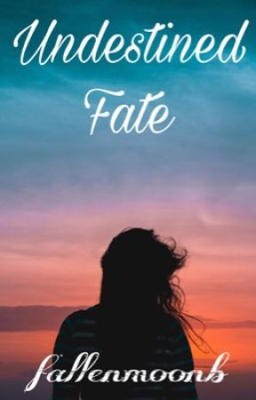 Undestined Fate by fallenmoonb