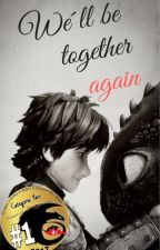 We'll be together again by Glosoli11