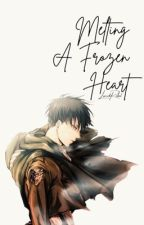 Melting A Frozen Heart ~ Levi Ackerman x OC ~ Attack on Titan/Shingeki no Kyojin by lucidrebel