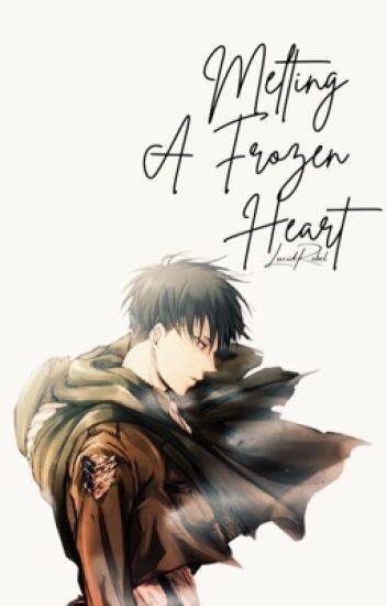 Melting A Frozen Heart ~ Levi Ackerman x OC ~ Attack on Titan/Shingeki no Kyojin