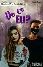 De ce eu?F.F cu Vlad Munteanu by -_O_Anonima_-