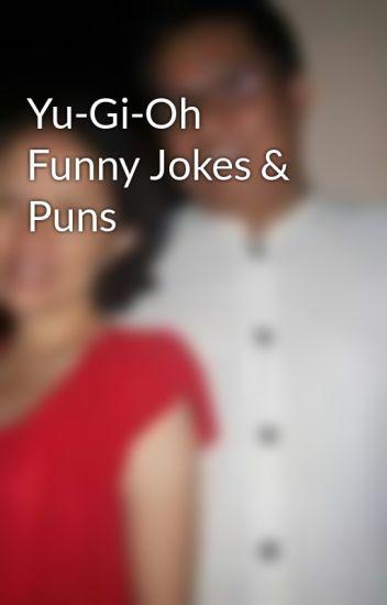 Yu Gi Oh Funny Jokes Puns Rastana Blasius Wattpad