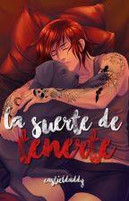 La Suerte De Tenerte. [Castiel CDM] by castieldaddy