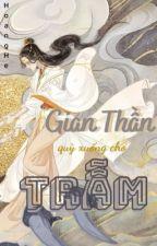Gian Thần Quỳ Xuống Cho Trẫm!  by Meii2z