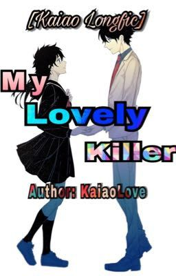 [Kaiao Longfic] My Lovely Killer