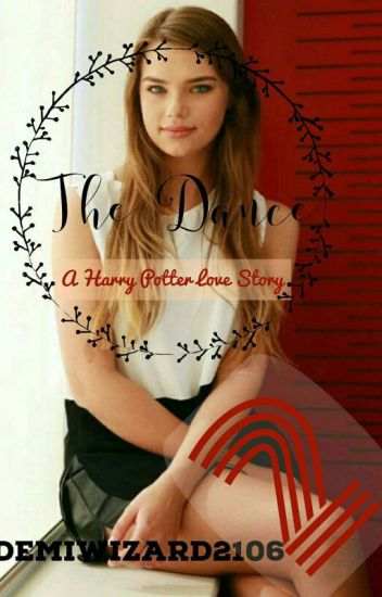 The Dance- A Harry Potter Love Story (BOOK 2)