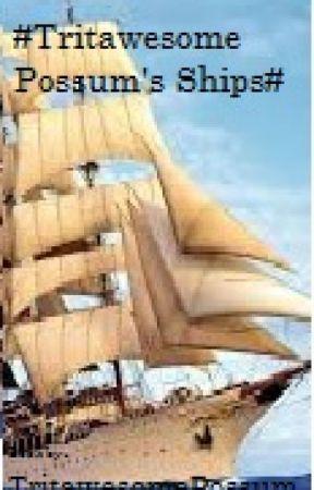 #TritawesomePossum's Ships# by TritawesomePossum