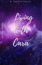 LWTFCH II: Living with Cara   Editing by prickly_potato