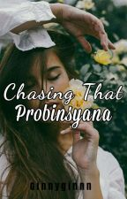 Chasing That Probinsyana Girl (ONGOING) by ginnygin99
