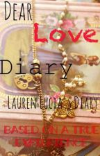 Dear Love Diary - (Based on a True EXPERIENCE) by alicialaurengonzales