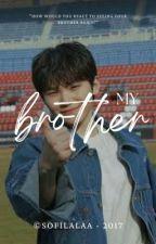 my brother   ljh✔ by btsarmysofia