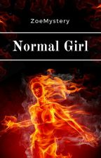 Normal Girl (?) by ZoeMystery