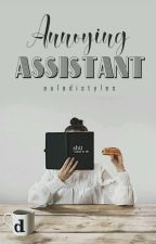 ANNOYING ASSISTANT (on Going) by auladistyles