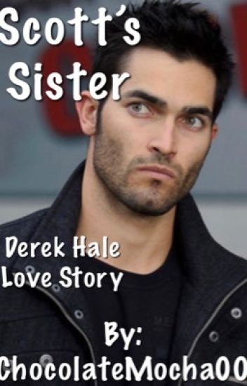 Scott's Sister (Derek Hale Love Story)