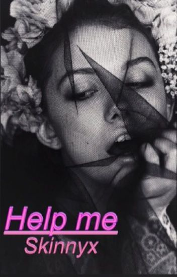 Help me (EN EDICIÓN)