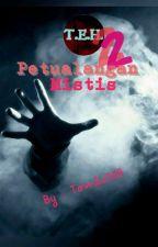 T.E.H. Season 2 - Petualangan Mistis by Tomtc_168