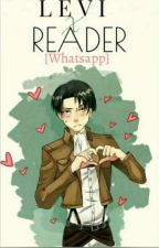Levi X Reader {Whatsapp} by Lucia12Anime20