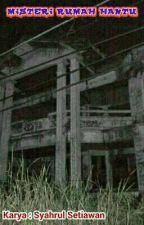 Misteri Rumah Hantu by syhrul_stiwn28