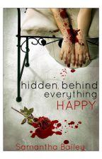 Hidden Behind Everything Happy by samsababi