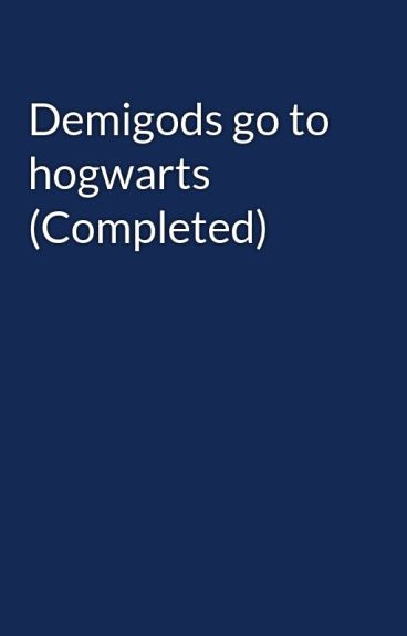 Demigods go to hogwarts (Completed)