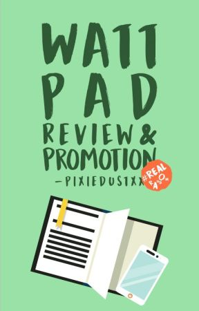 Wattpad Review & Promotion by -pixiedustxx