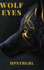Wolf Eyes by hpstrgrl